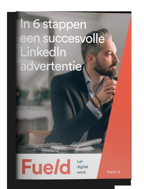 Fueld-Whitepaper-in-6-stappen-een-succesvolle-LinkedIn-advertentie